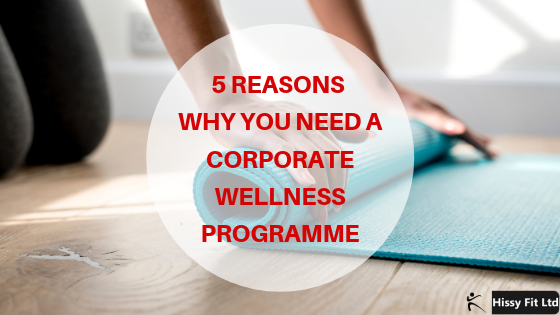 5 Reasons Why You Need A Corporate Wellness Programme