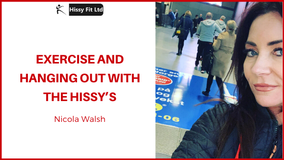 Exercise and hanging out with the Hissy's.